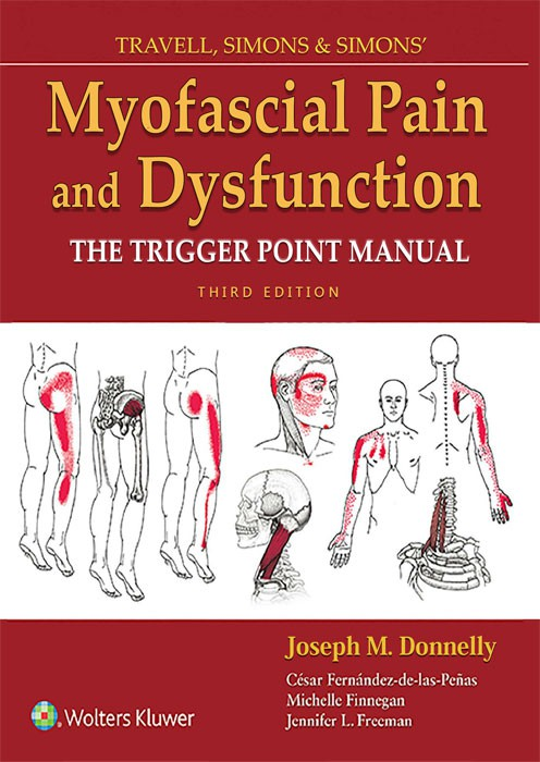TRAVELL, SIMONS & SIMONS' Myofascial Pain and Dysfunction the trigger point manual