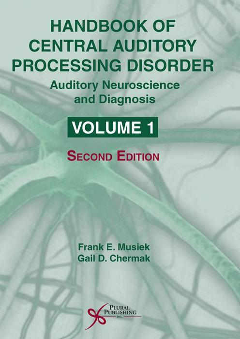 Handbook of Central Auditory Processing Disorder Volume I