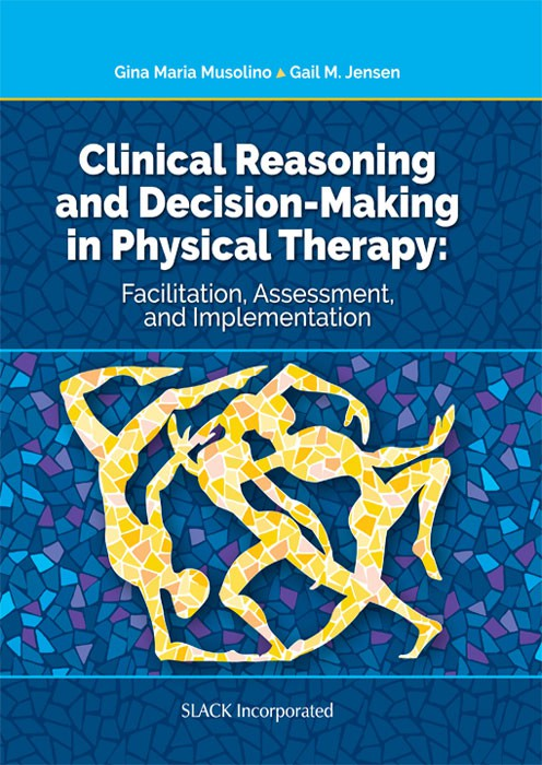 Clinical Reasoning  and Decision-Making in Physical Therapy