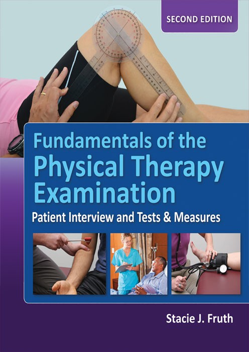 Fundamentals of the Physical Therapy Examination Patient Interview and Tests & Measures
