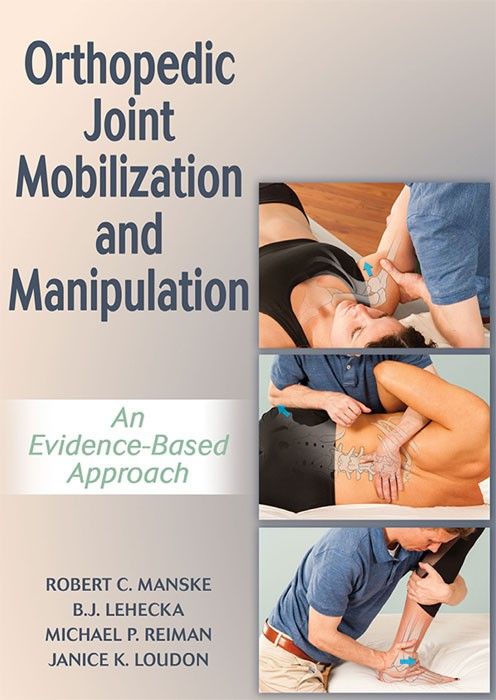 ORTHOPEDIC JOINT MOBILIZATION AND MANIPULATION AN EVIDENCE-BASED APPROACH