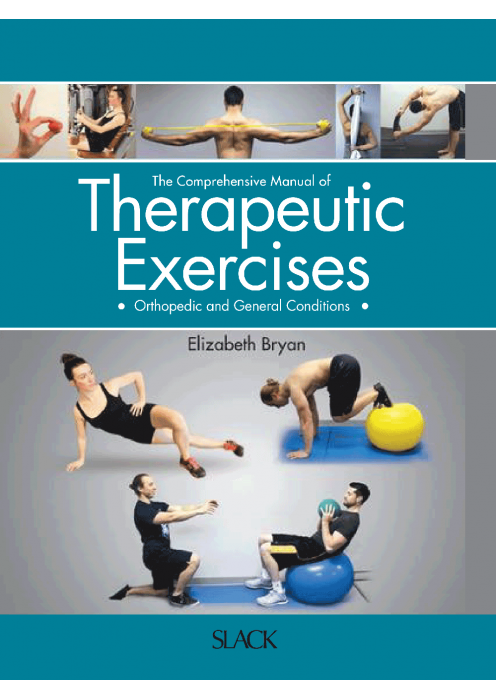 The Comprehensive Manual of THARAPEUTIC EXERCISES Orthopedic and General Conditions